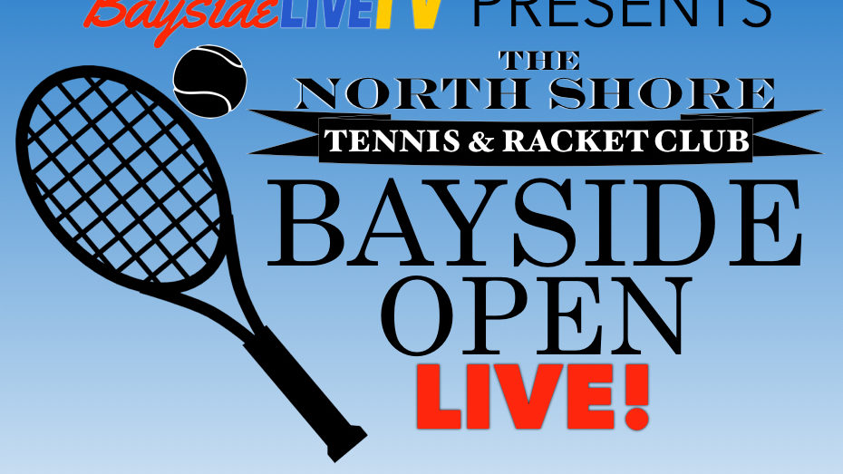 2016 Bayside Open Tennis LIVE from the Northshore Tennis & Racquet Club