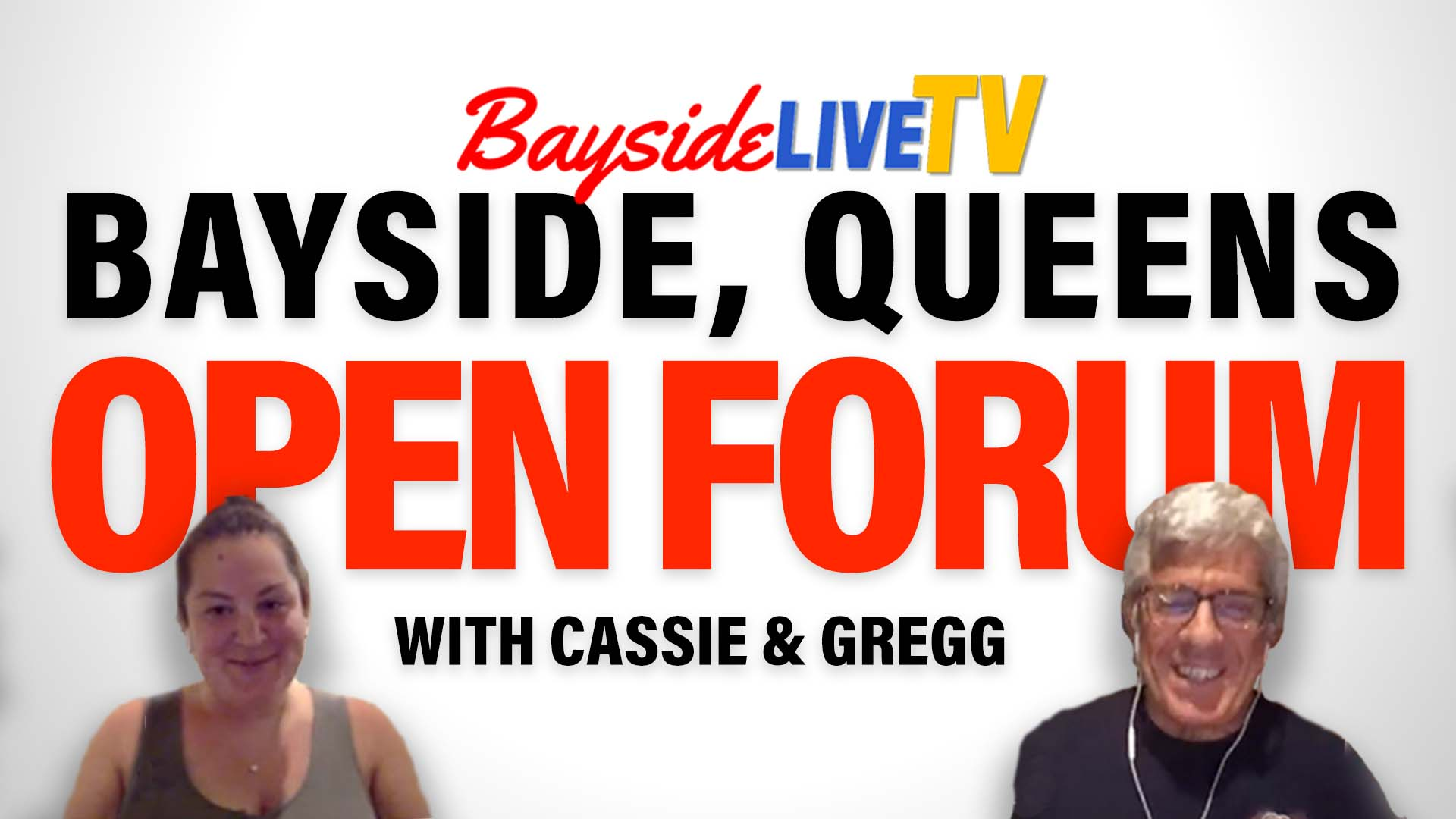 Bayside, Queens Open Forum – June 6, 2020