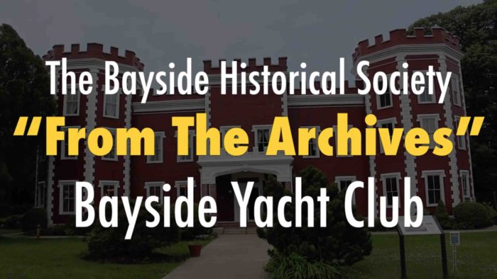 "Bayside Historical Society – ""From the Archives: Bayside Yacht Club"""