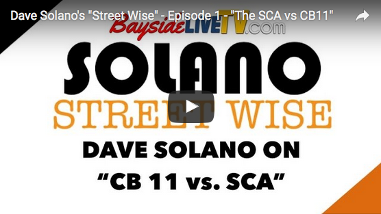 "Dave Solano's ""Street Wise"" – Episode 1 – ""The SCA vs CB11"""