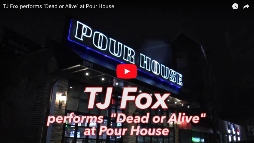"TJ Fox performs ""Dead or Alive"" at Pour House"