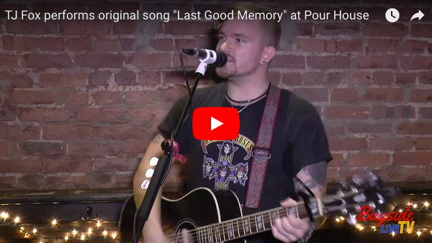 "TJ Fox performs Original Song ""Last Good Memory"" at Pour House"